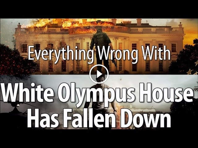 Everything Wrong With 'White Olympus House Has Fallen Down'